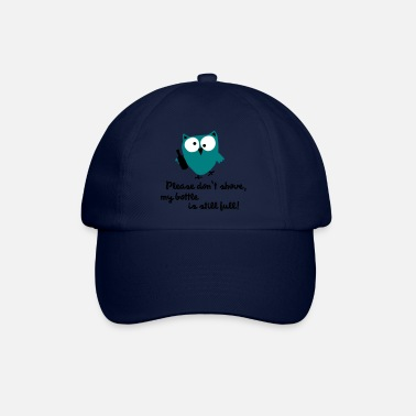 Pregaming Funny Owl with bottle - please don't shove - Baseball Cap