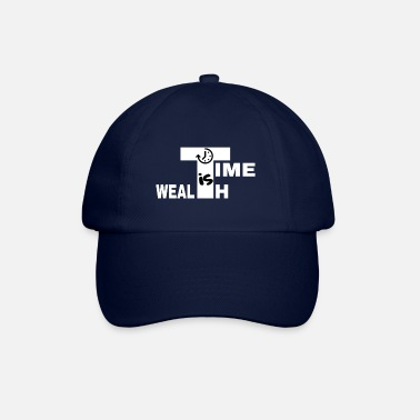 Wealth TIME IS WEALTH - Baseball Cap