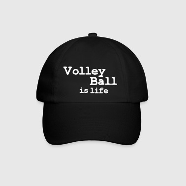 volleyball is life - Baseballcap