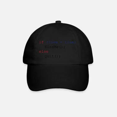 Conditional If love is true kiss me else quit - Baseball Cap