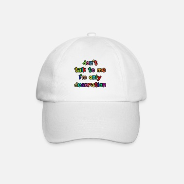 Decoration Decorative Decorate Decorate Funny Humor Saying - Baseball Cap