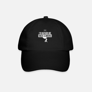 Climbing Rock climbing - I'd rather be Rock climbing - Baseball Cap