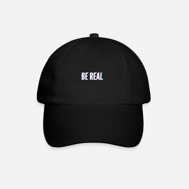 Real Be Real / Be Real - Baseball Cap