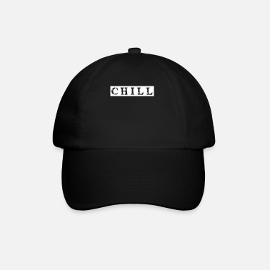 Chiller chill chill chill-out - Casquette baseball