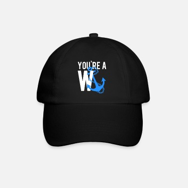Wanker You're A Wanker - Baseball Cap
