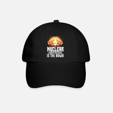 Nuklear Nuclear Physics Is The Bomb | Fysikergave - Baseball cap