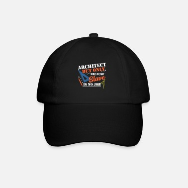 Architect architect - Baseball Cap