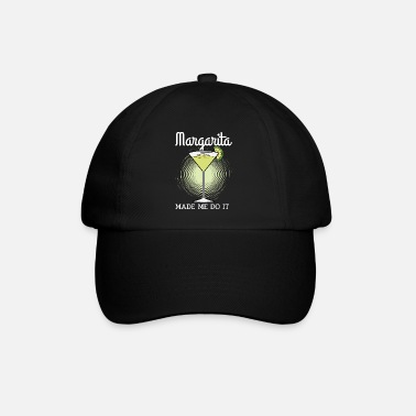 Made Margarita Made Me Do It - Baseball Cap