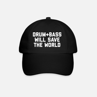 Drum And Bass Drum + Bass Save World EDM Quote - Casquette classique