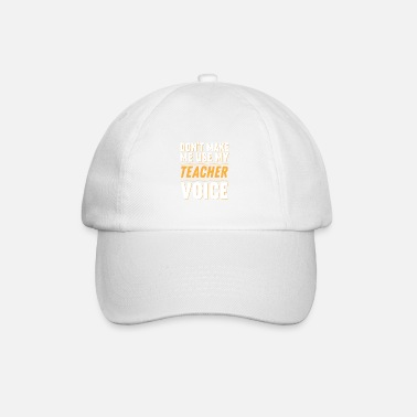 Teacher Teacher Teacher's Day Teacher Voice Teacher's Gift - Baseball Cap