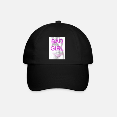Bad Girls Bad Girl - Baseball Cap