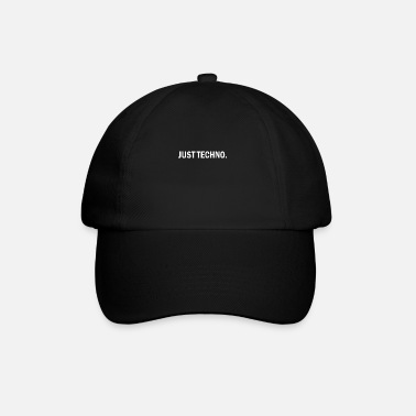 Dubstep Just techno - Baseball Cap