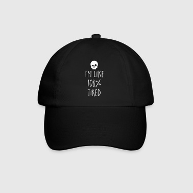 108% Tired Funny Quote - Baseball Cap