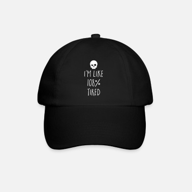 Funny Quotes 108% Tired Funny Quote - Baseball Cap