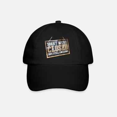 We have to but we are great - Baseball Cap