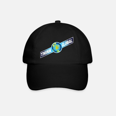Global think global / global denken / global - Baseball Cap