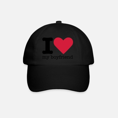 I Love My Boyfriend I Love My Boyfriend - Baseball Cap