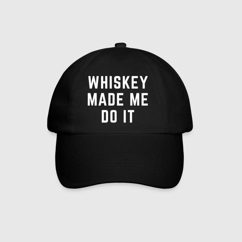 Whiskey Made Me Do It - Gorra béisbol