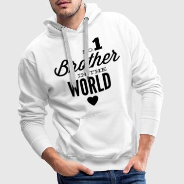 no1 brother of the world - Sudadera con capucha premium para hombre