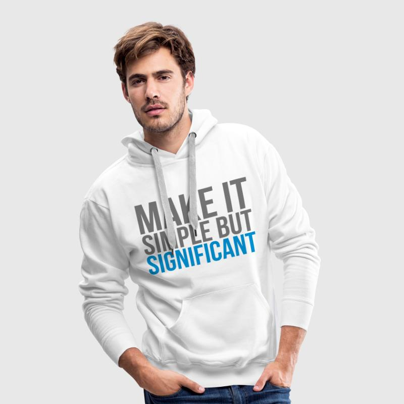 make it simple but significant - Sudadera con capucha premium para hombre