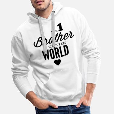 Hermanos Y Hermanas no1 brother of the world - Sudadera con capucha premium para hombre