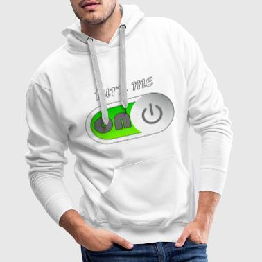 Turn turn me on - Men's Premium Hoodie