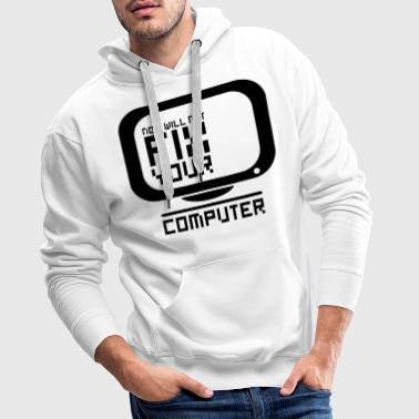 I will not fix your computer - Bluza męska Premium z kapturem