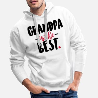 Best Grandpa Grandpa is the best - Sweat-shirt à capuche Premium pour hommes