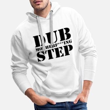 Dubstep Dubstep Mother Clean - Sweat-shirt à capuche Premium pour hommes