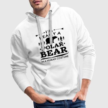 I'm really a Polar Bear in a human costume - Men's Premium Hoodie