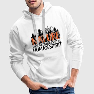 Nature is not a luxury ... for nature lovers! - Men's Premium Hoodie