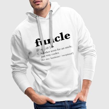 Uncle Funcle Dictionary Definition - Men's Premium Hoodie