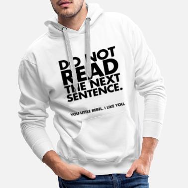 Quotes Do Not Read - Men's Premium Hoodie