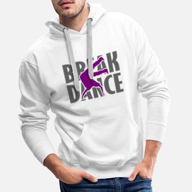 Breakdance Breakdance Breakdancer Breakdance Streetdance - Felpa con cappuccio premium da uomo