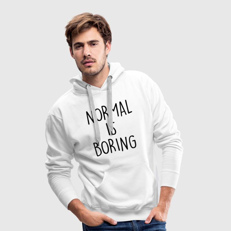 NORMAL IS BORING - Men's Premium Hoodie