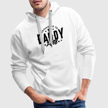 promoted to daddy 2018-Papa pregnancy birth - Men's Premium Hoodie