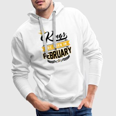 Kings are born in February - Geburtstag - Löwe - Sudadera con capucha premium para hombre