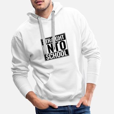 Straight Outta Back to school Straight Into School Logo black - Men's Premium Hoodie