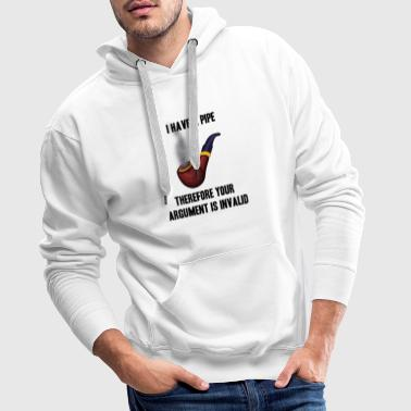 I have a Pipe therefore your argument is invalid - Männer Premium Hoodie