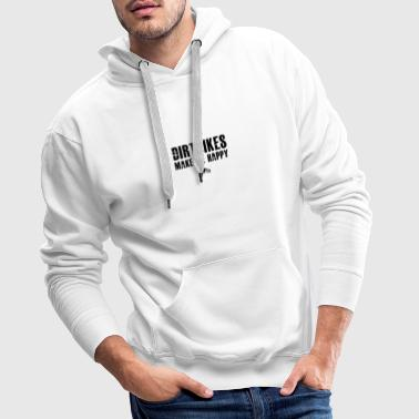 Funny Dirtbikes Make Happy dirt bike riders - Men's Premium Hoodie