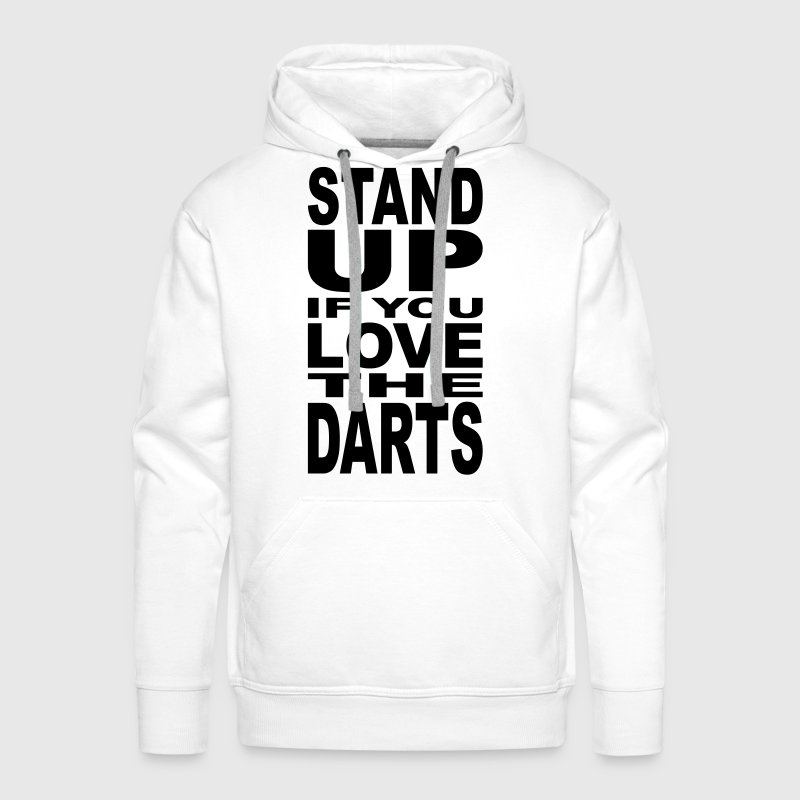 Stand up if you love the Darts - Men's Premium Hoodie