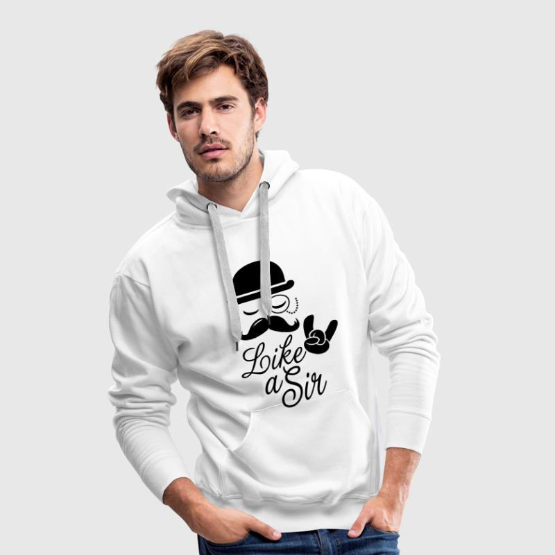 Like a hipster fashionable moustache sir t-shirts - Men's Premium Hoodie