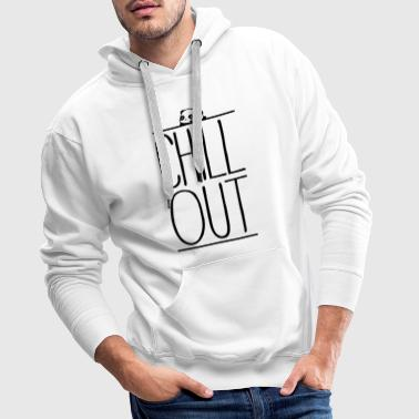 Chill Out - Sweat-shirt à capuche Premium pour hommes