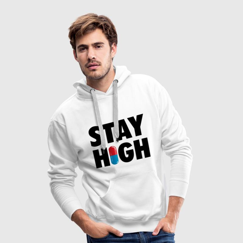Funny Stay High & Happy Party Drugs Pill humor - Men's Premium Hoodie