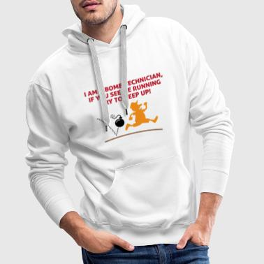 When a bomb squads running, follow him! - Men's Premium Hoodie