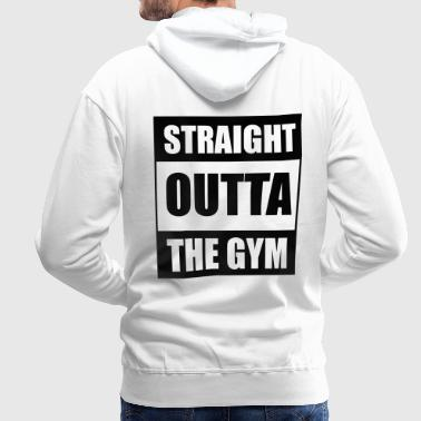 Straight Outta The Gym - Men's Premium Hoodie