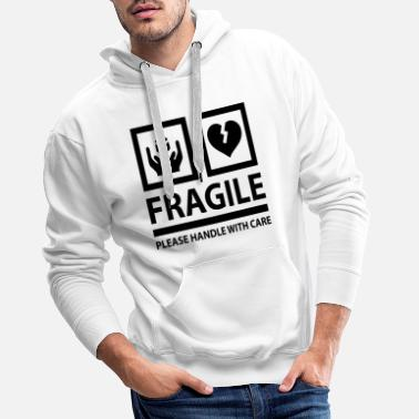 Fragile- Handle With Care FRAGILE - Please Handle With Care - Männer Premium Hoodie