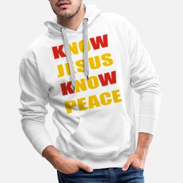 Know KNOW JESUS KNOW PEACE - Men's Premium Hoodie