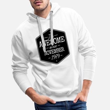 1979 I'M AWESOME SINCE NOVEMBER 1979 - Men's Premium Hoodie