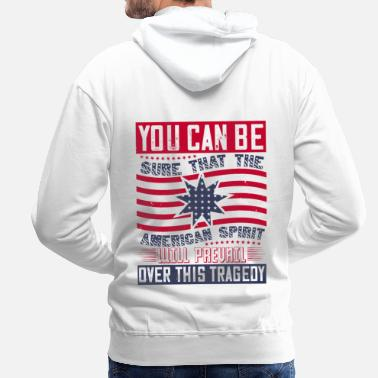 Freedom Patriot Day American Spirit wants prevail - Men's Premium Hoodie
